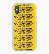 You Is Kind iPhone Case