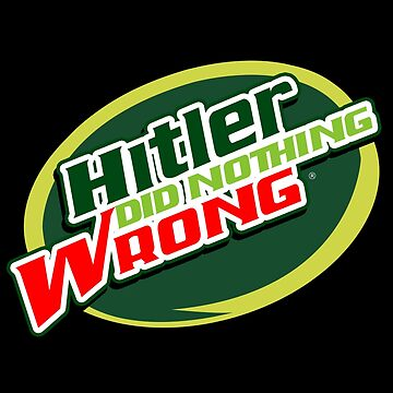 Hitler Did Nothing Wrong by MillSociety