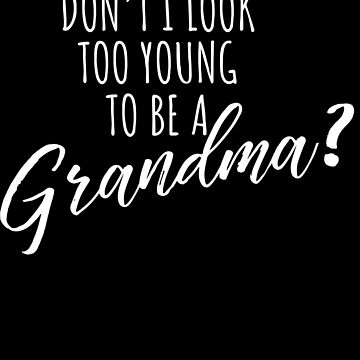 Funny Grandma Gift Young Grandmother Mimi Age by modernmerch