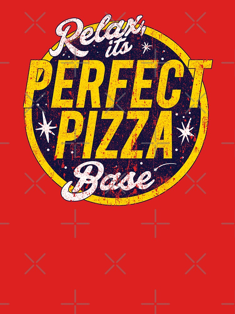 Relax, It's Perfect Pizza Base by huckblade