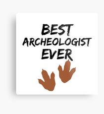 Archeologist Best Ever Funny Gift Idea Metal Print