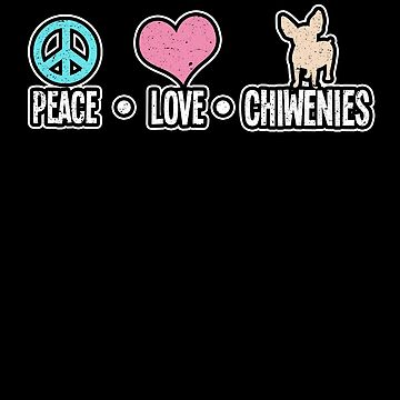Peace Love Chiweenies Chihuahua Dog Puppy Fur Pet by kieranight
