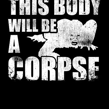 This Body Will Be Corpse Buddhism Life Inspiration by kieranight