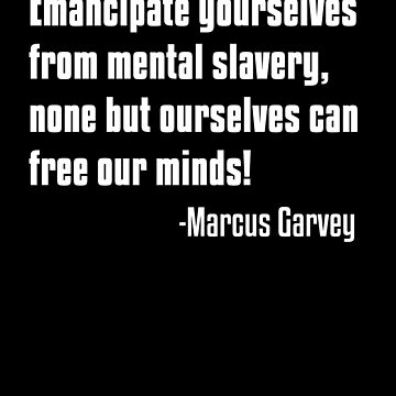 Emancipate yourselves from mental slavery, MArcus Garvey, Black Lives Matter, Black History by UrbanApparel