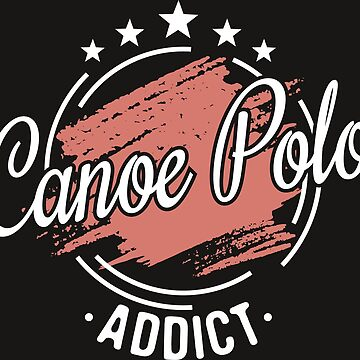 Canoe polo addict T-Shirt - Cool Funny Nerdy Comic Graphic Retro Canoe Polo Team Champion Club Quote Sayings Shirt Gift Gift idea by melia321