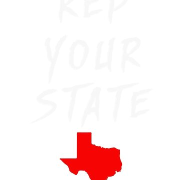 REP YOUR STATE TEXAS 2 by we1000