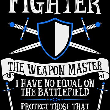 FIGHTER, THE WEAPON MASTER - Dungeons & Dragons (Black) by enduratrum