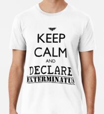 Keep calm and declare EXTERMINATUS - Warhammer 40K Imperial liturgy Men's Premium T-Shirt