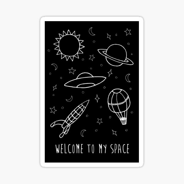 Welcome to my space Sticker