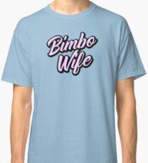 Bimbo Wife 1 Pink Classic T-Shirt