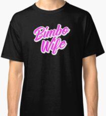 Bimbo Wife 1 Hot Pink Classic T-Shirt