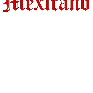 Mexicano by LatinoTime
