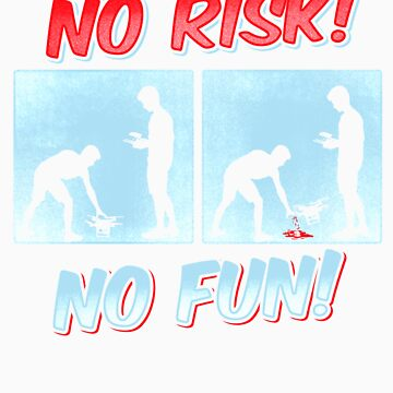 No risk no fun gift by LikeAPig