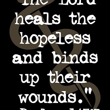 The Lord heals the hopeless | Psalms 147:3 - Healing Scripture and Prayer by ctaylorscs