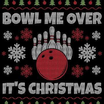 Bowling Ugly Christmas Design for People who Love to Bowl by EstelleStar