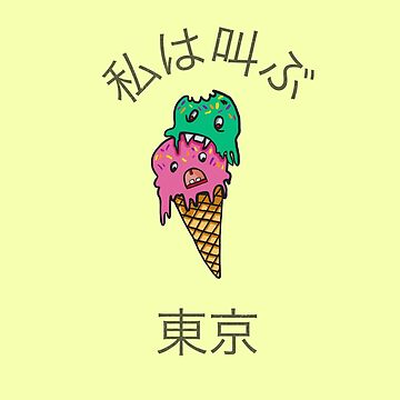 Tokyo I Scream by Beni-Shoga-Ink