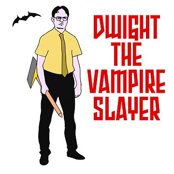 Dwight the Vampire Slayer! by LordNeckbeard