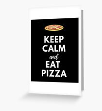 Keep Calm and Eat Pizza Greeting Card