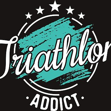 Triathlon Addict T-Shirt - Cool Funny Nerdy Comic Graphic Triathlete Triathlete Coach Team Team Coach Humor Quote Sayings Statement Shirt Gift Gift Idea by melia321