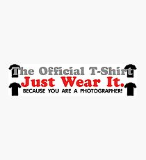 The Official T-Shirt - Jut Wear It Photographic Print