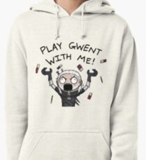 Play gwent with me Pullover Hoodie