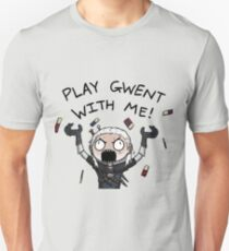 Play gwent with me Unisex T-Shirt