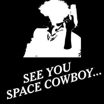 See You Space Cowboy... by pepperypete
