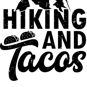 Hiking And Tacos by Pixelofart