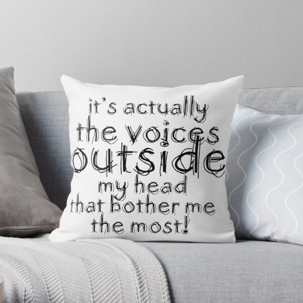 It's actually the voices OUTSIDE my head | Typography White Version Throw Pillow