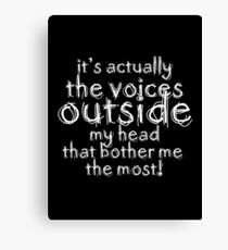 It's actually the voices OUTSIDE my head | Typography Black Version Canvas Print