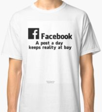 A Facebook Post A Day... Classic T-Shirt
