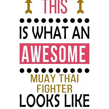 Muay Thai Awesome Looks Birthday Christmas Funny  by smily-tees