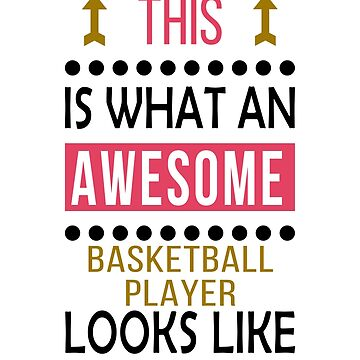 Basketball Player Awesome Looks Birthday Christmas Funny  by smily-tees