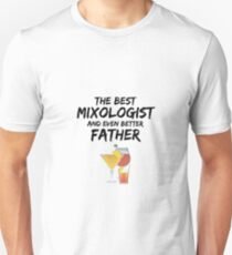 Mixologist Dad Best Ever Funny Gift Idea Unisex T-Shirt