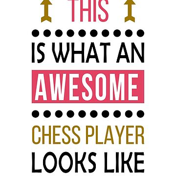 Chess Player Awesome Looks Birthday Christmas Funny  by smily-tees