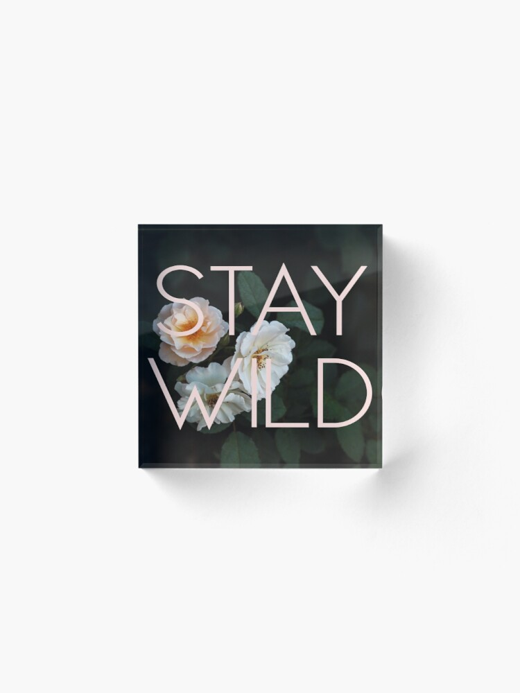 Alternate view of Stay Wild (Rose) Acrylic Block