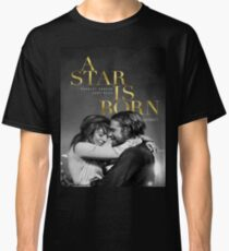 A Star Is Born Classic T-Shirt