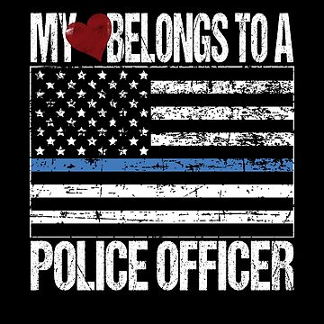 My Heart Belongs To A Police Officer by FairOaksDesigns