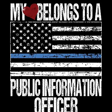 My Heart Belongs To A Public Information Officer by FairOaksDesigns