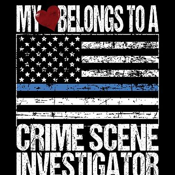 My Heart Belongs To A Crime Scene Investigator by FairOaksDesigns