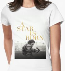 A Star Is Born Women's Fitted T-Shirt
