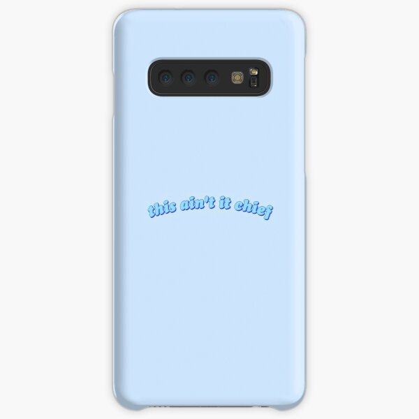 this ain't it chief Samsung Galaxy Snap Case