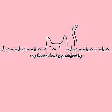 My Heart Beats Purrfectly Cat | Cute Cats Heartbeat by Kittyworks