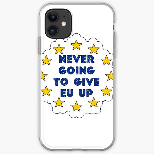 Never Going To Give EU Up iPhone Soft Case