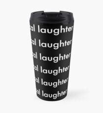 *maniacal laughter ensues* Travel Mug