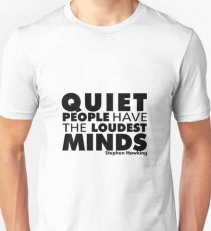 Quiet People have the Loudest Minds | Typography Introvert Quotes White Version T-Shirt