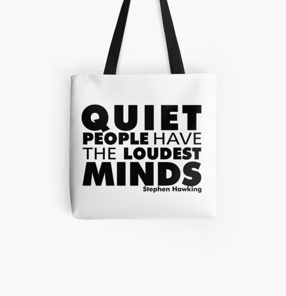 Quiet People have the Loudest Minds | Typography Introvert Quotes White Version All Over Print Tote Bag