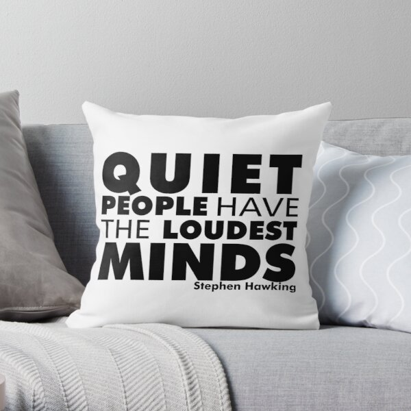 Quiet People have the Loudest Minds | Typography Introvert Quotes White Version Throw Pillow