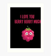Fruits Berry Shirt I Love You Berry Berry Much Funny Gift Tee Art Print