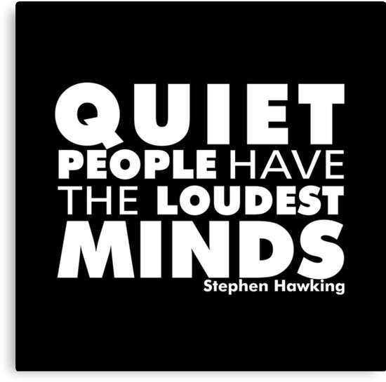 Quiet People have the Loudest Minds | Typography Introvert Quotes Black Version  by Menega  Sabidussi